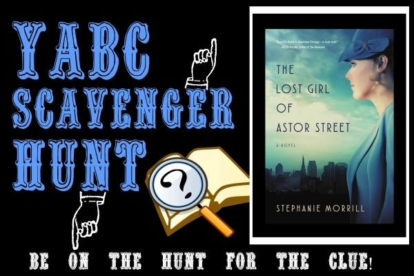 YABC Scavenger Hunt: The Lost Girl of Astor Street, Plus Author Chat with Stephanie Morrill, and Extra Giveaway!