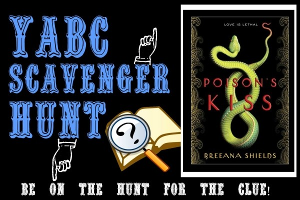 YABC Scavenger Hunt: Poison's Kiss (Breeana Shields), Plus Excerpt, and Extra Giveaway!