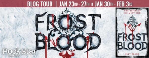 Rockstar Book Tours Blog Tour, Spotlight, & Giveaway: Frostblood (Elly Blake)