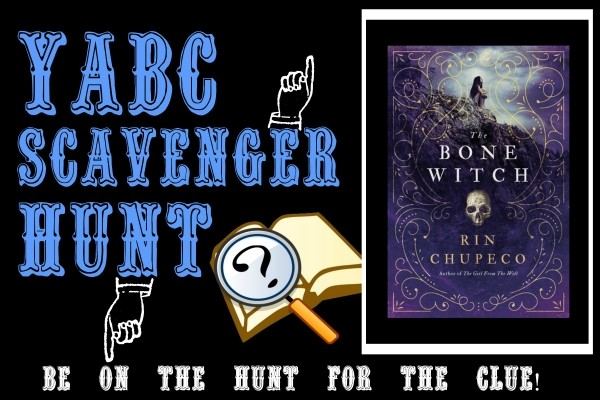 YABC Scavenger Hunt: The Bone Witch, Plus Author Chat with Rin Chupeco, and Extra Giveaway!