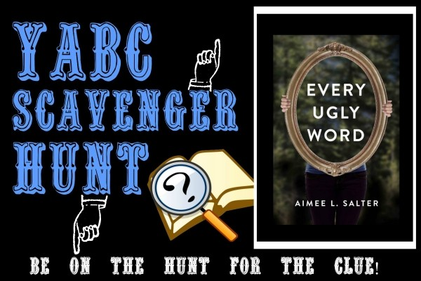 YABC Scavenger Hunt: Every Ugly Word, Plus Guest Post with Aimee Salter, and Extra Giveaway!