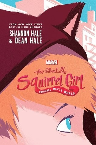 Featured Review: The Unbeatable Squirrel Girl: Squirrel Meets World (Shannon Hale & Dean Hale)
