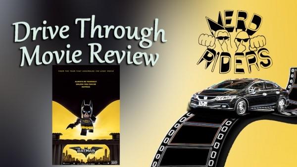 THE LEGO BATMAN MOVIE - Drive Through Movie Review