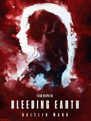 Spotlight on Bleeding Earth (Kaitlin Ward) Excerpt & Giveaway!