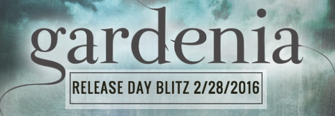 Release Day Blitz, Excerpt, & Giveaway: Gardenia (Kelsey Sutton)