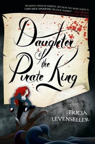 Featured Review: Daughter Of The Pirate King (Tricia Levenseller)