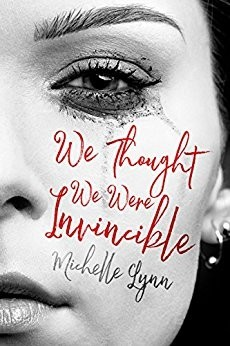 Featured Review: We Thought We Were Invincible by Michelle Lynn
