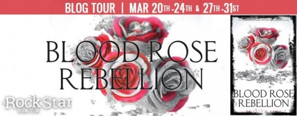 Rockstar Book Tours Blog Tour, Interview, and Giveaway: Blood Rose Rebellion (Rosalyn Eves)