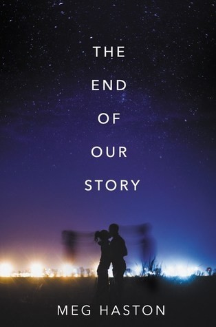 Featured Review: The End of Our Story by Meg Haston