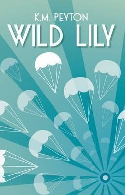 Featured Review: Wild Lily (K.M. Peyton)