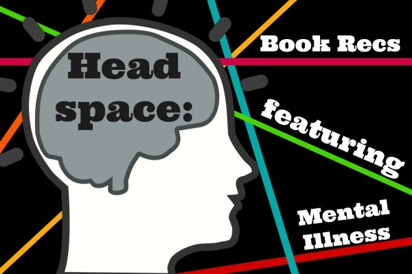 Headspace: Book Recs Featuring Mental Illness