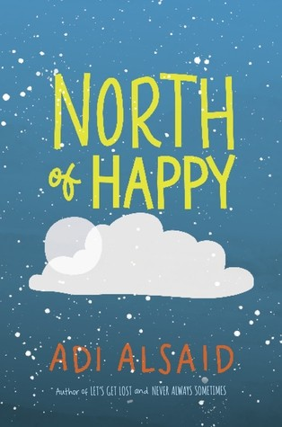 Featured Review: North Of Happy (Adi Alsaid)
