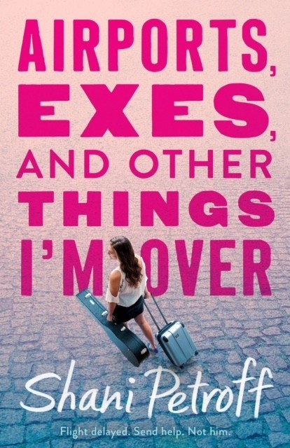 Airports-Exes-and-Other-Things-Im-Over