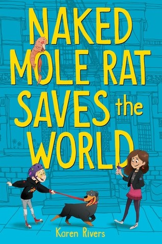 Spotlight on Naked Mole Rat Saves The World (Karen Rivers), Plus Excerpt & Review!