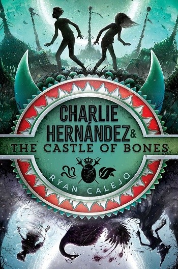 charlie-hernandez-the-castle-of-bones-9781534426610_hr
