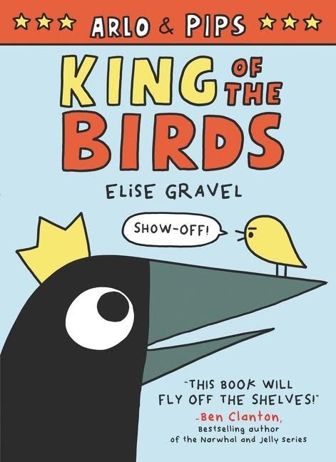 Giveaway: Arlo & Pips: King Of The Birds (Elise Gravel) ~ (US Only)