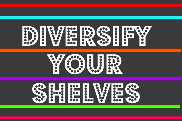 Diversify Your Shelves, February 1, 2016
