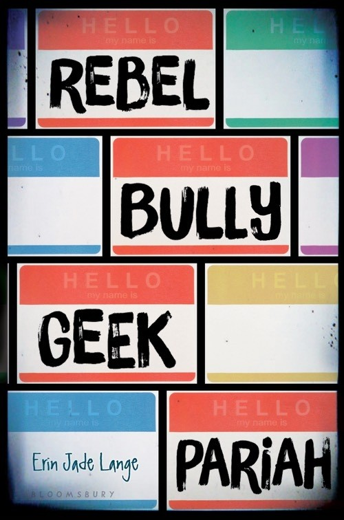 Giveaway & Excerpt: Rebel Bully Geek Pariah by Erin Jade Lange (US Only)