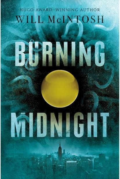 Spotlight on Burning Midnight by Will McIntosh, Plus Giveaway!