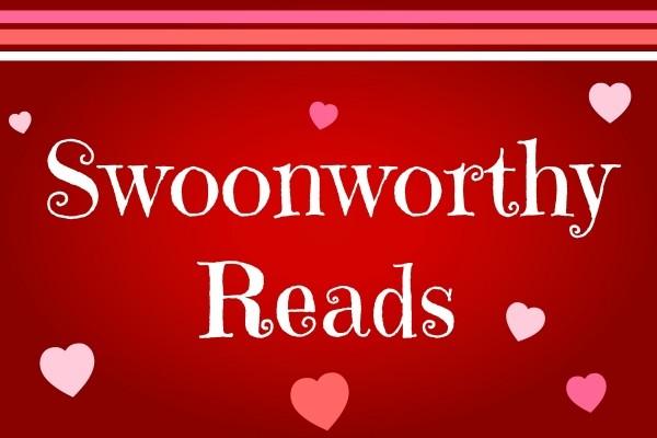 Swoonworthy Reads