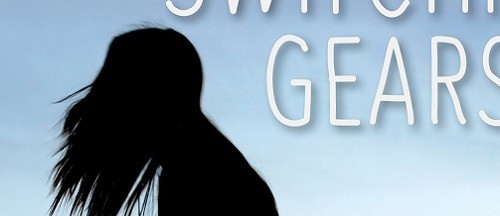It's Live!! Cover Reveal: Switching Gears by Chantele Sedgwick