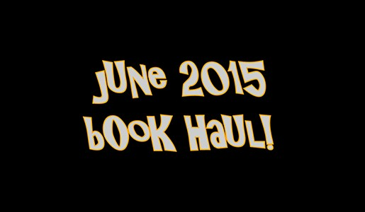 YABC Book Haul For June 2015!