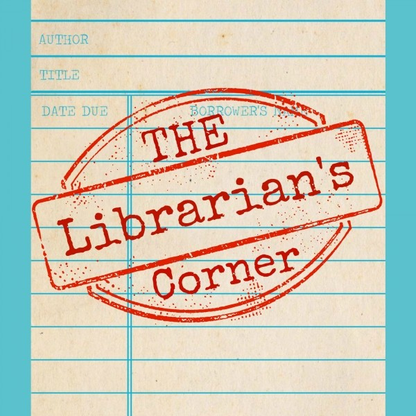 The Librarian's Corner--January 25, 2016