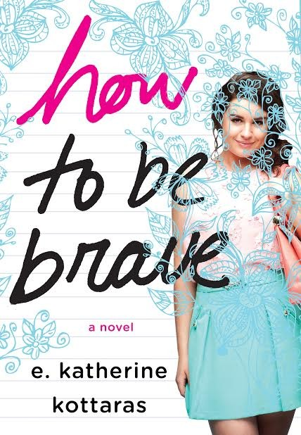 How to Be Brave--E. Katherine Kottaras Guest Post