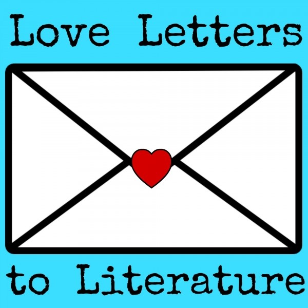 Love Letters to Literature #1