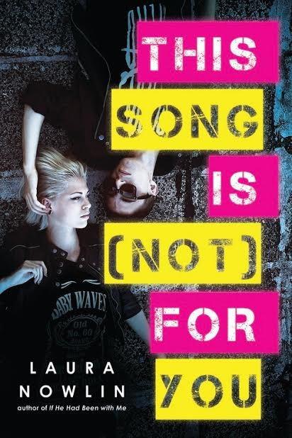 Spotlight on This Song Is Not For You by Laura Nowlin, Plus Giveaway!