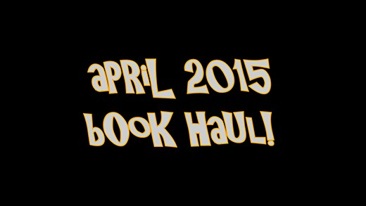 April 2015 Book Haul!
