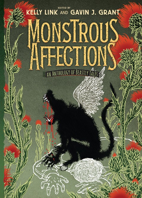 Giveaway: Monstrous Affections - An Anthology of Beastly Tales by Kelly Link & Gavin J. Grant (US & Canada Only)