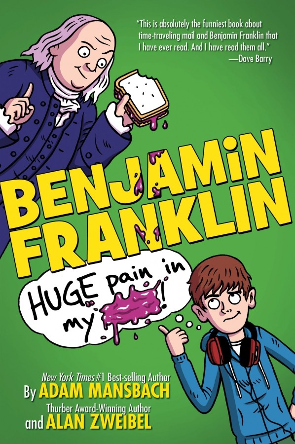 Giveaway: Benjamin Franklin: Huge Pain in my... by Adam Mansbach & Alan Zweibel (US Only)