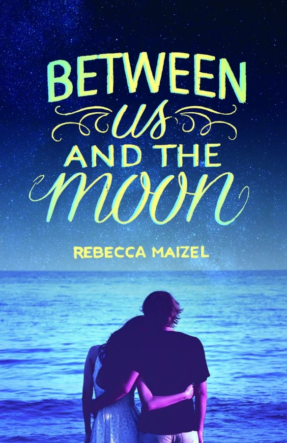 Giveaway: Between Us and the Moon by Rebecca Maizel (International)