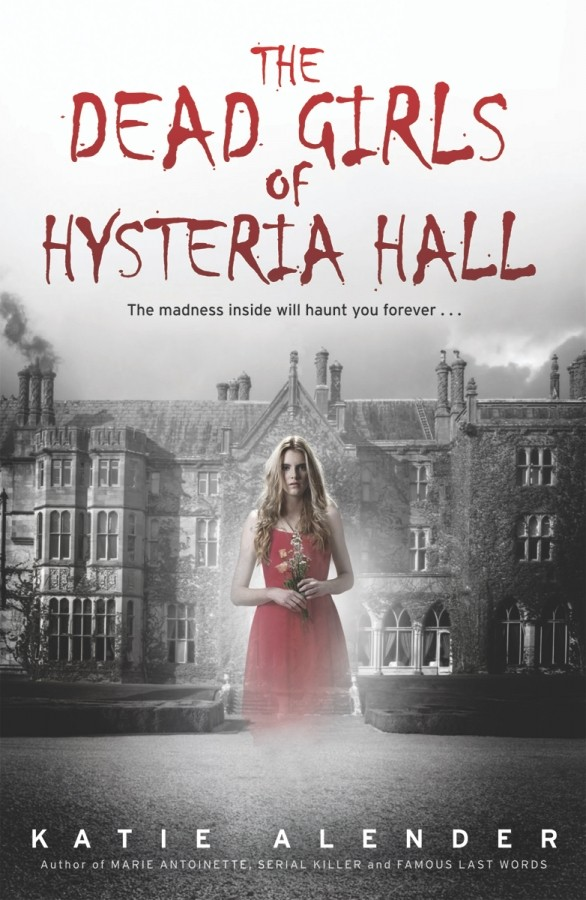 Giveaway: The Dead Girls of Hysteria Hall by Katie Alender (US & Canada Only)
