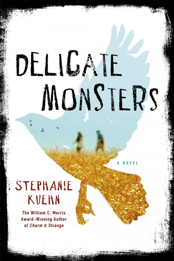Giveaway: Delicate Monsters by Stephanie Kuehn (US & Canada Only)