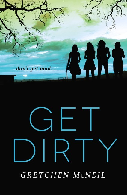 Giveaway: Get Dirty by Gretchen McNeil (US & Canada Only)