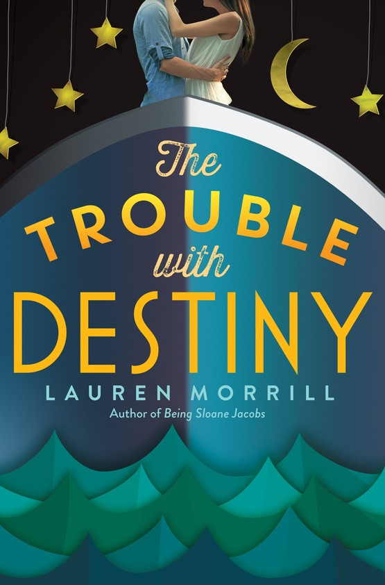 Giveaway: The Trouble With Destiny by Lauren Morrill (US Only)