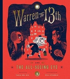 Giveaway: Warren the 13th & the All-Seeing Eye by Tania del Rio (US Only)
