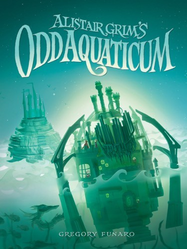 Giveaway: Alistair Grim's Aquaticum by Gregory Funaro (US Only)