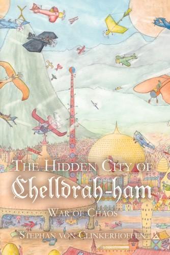 Giveaway: The Hidden City of Chelldrah-ham: War of Chaos: Volume 2 by Stephan von Clinkerhoffen (US & UK Only)