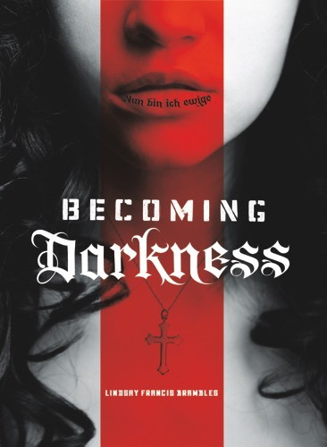 Giveaway: Becoming Darkness by Lindsay Brambles (US & Canada Only)