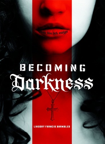 Giveaway: Becoming Darkness by Lindsay Francis Brambles (US & Canada)