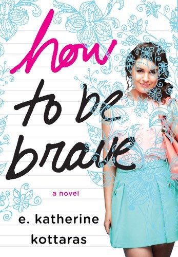 Giveaway: How to Be Brave by E. Katherine Kottaras (US & Canada Only)