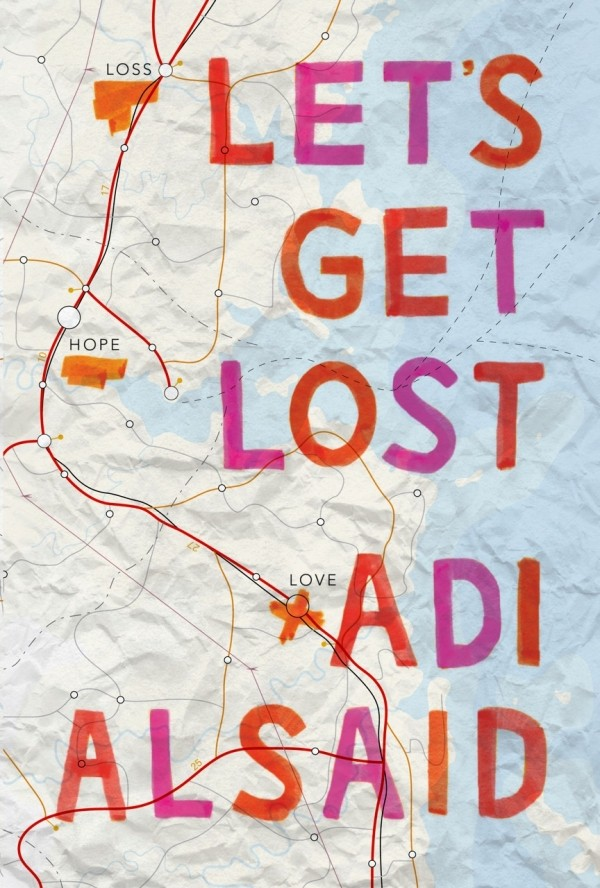 Giveaway: Let's Get Lost by Adi Alsaid (US & Canada Only)