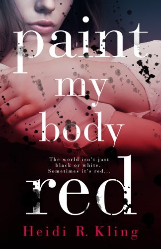 Giveaway: Paint My Body Red by Heidi Kling (International)