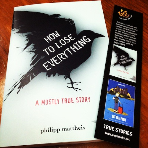 Giveaway: How to Lose Everything: A Mostly True Story by Philipp Mattheis (US/Canada)