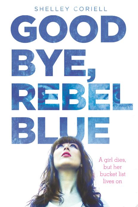 Giveaway: Goodbye, Rebel Blue by Shelley Coriell (International)