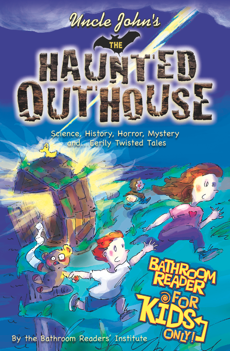Giveaway: Uncle John's the Haunted Outhouse Bathroom Reader for Kids Only! (US Only)