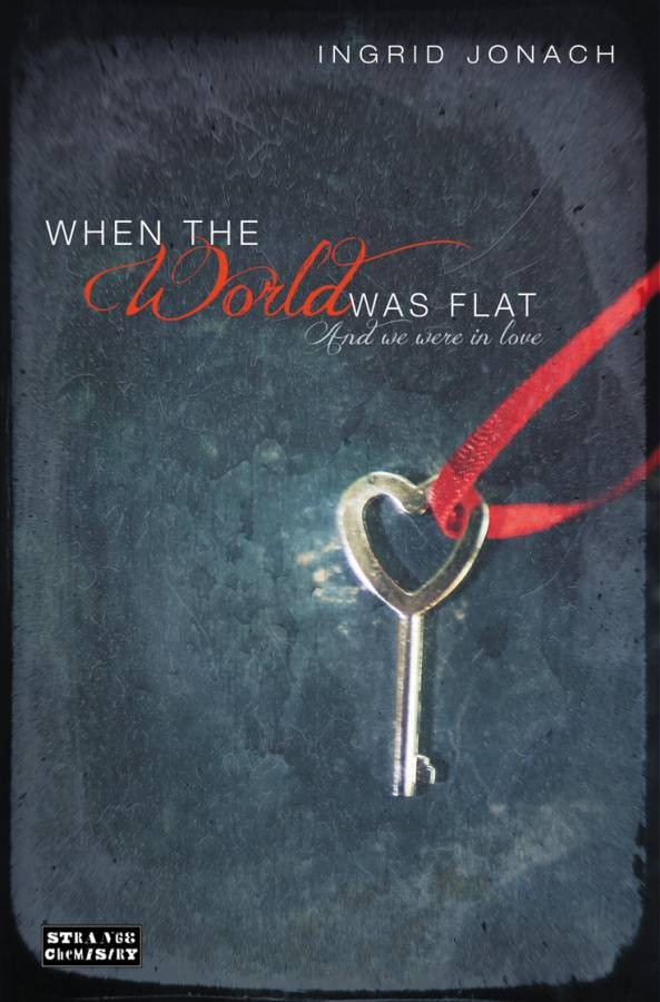 Giveaway: When the World was Flat (and we were in love) by Ingrid Jonach (International)